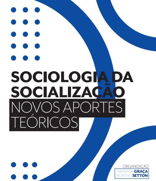 Livro: SOCIOLOGIA DA SOCIALIZAÇÃO NOVOS APORTES TEÓRICOS