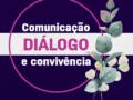 COMUNICAÇÃO, DIÁLOGO E CONVIVÊNCIA