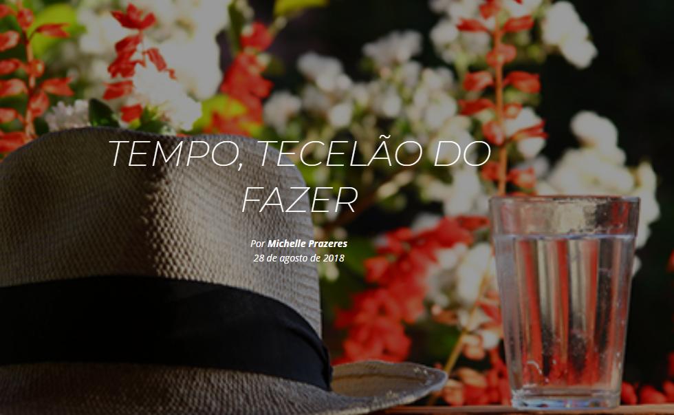 TEMPO, TECELÃO DO FAZER