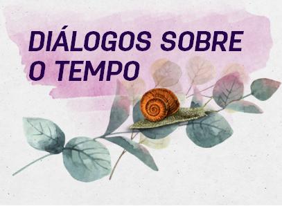 """CURSO """"Diálogos sobre o tempo"""""""
